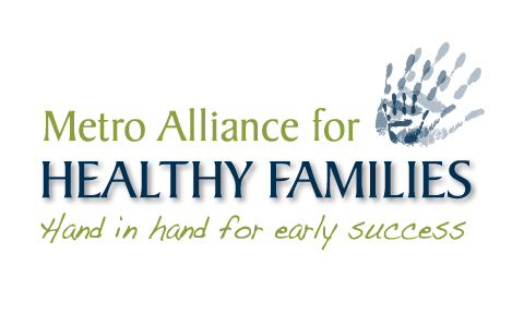 Metro Alliance for Healthy Families. Hand in hand for early success.